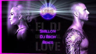 LADY GAGA & BRADLEY COOPER - SHALLOW (DJ ARON REMIX) #1 BILLBOARD
