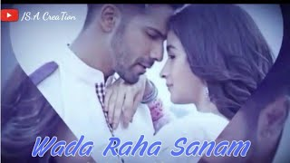 Wada raha sanam | alia & varun | whatsapp love status | s.a creation |