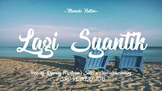 Lagi Syantik - Priscky-Djarang Ft Alvian-Salilo n Olive-Haribulang (SRC REMIX) 2018