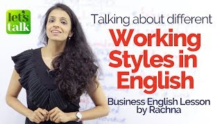 Talking about 'Different Working Styles in English' – Learn new Business English vocabulary