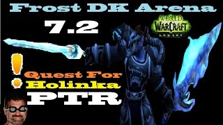 7.2 Frost DK PvP Arena - Quest To Find Holinka - 902ilvl FT Savix (PTR)