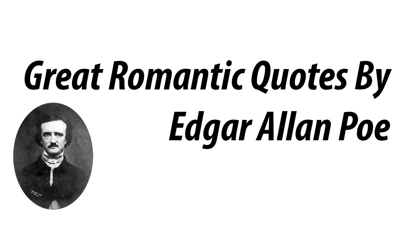 Poe Love Quotes Greatest Romantic Quotesedgar Allan Poe • Just Love Quotes