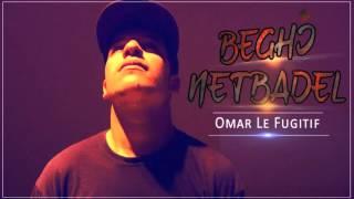 Omar le Fugitif - Béghi netbedel - Rap Algerien 2015