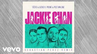 Tiësto, Dzeko - Jackie Chan (Sebastian Perez Remix / Audio) ft. Preme, Post Malone