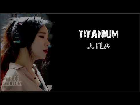 Lyrics: David Guetta ft. Sia - Titanium (J.Fla cover)