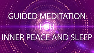 inner peace meditation, A mind calming guided journey to sleep and calm