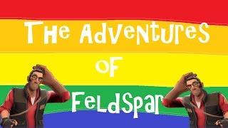 THE ADVENTURES OF FELDSPAR | TF2 Casual Derps (featuring salt)