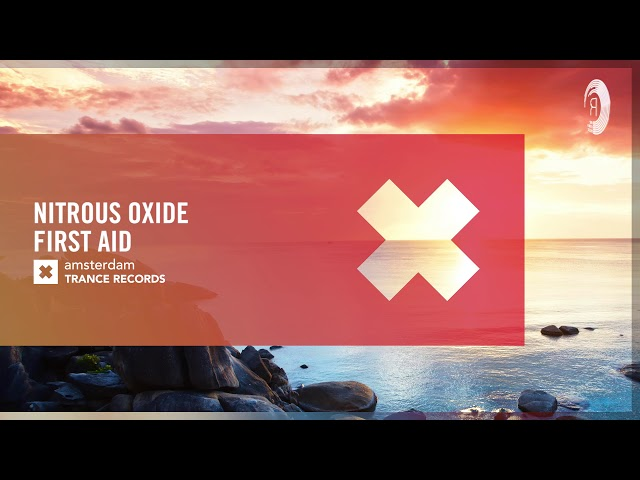 UPLIFTING TRANCE: Nitrous Oxide - First Aid (Amsterdam Trance)