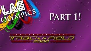 LAG Olympics ~ International Track & Field 2000 ~ Part 1