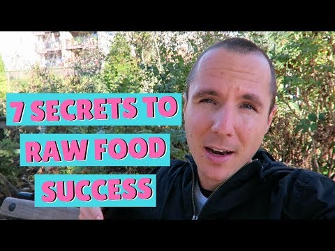 THE 7 SECRETS TO RAW FOOD SUCCESS