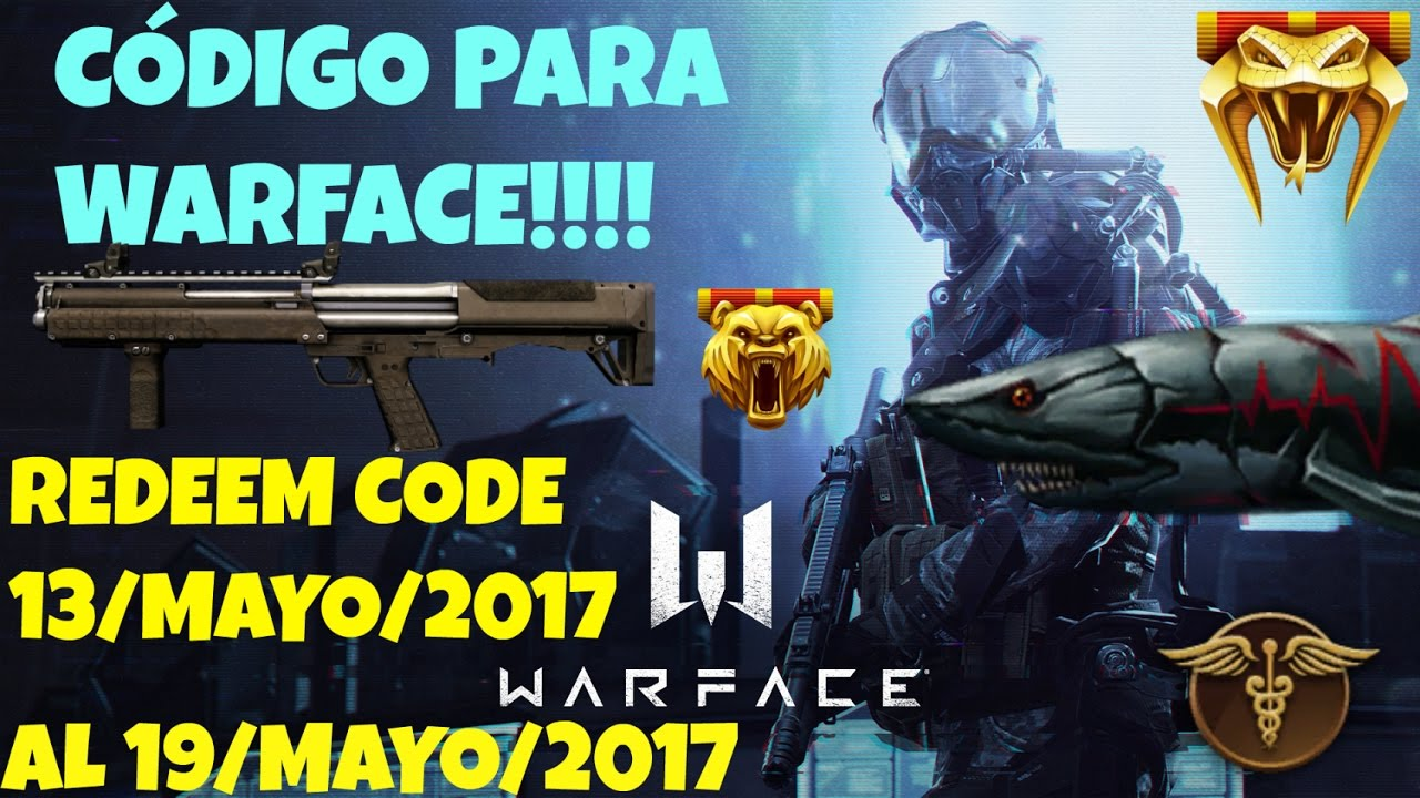 WARFACE   Redeem Code Mayo 2017   5 Coins Medical and more    My com