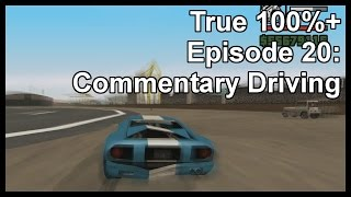 True 100%+ Episode 20: Commentary Driving
