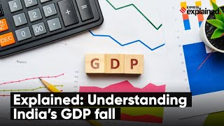 Explained: Understanding India's GDP Fall