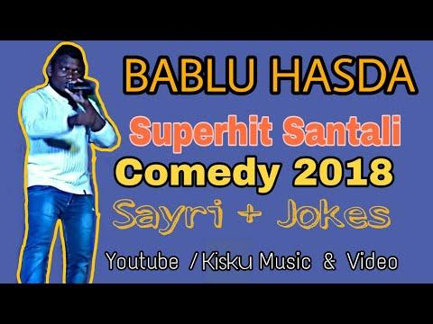 Santali Comedy Sayri +Jokes  Video 2018 ¦¦ Bablu Hasda