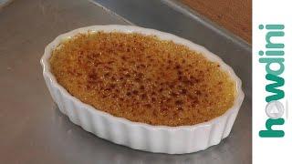 How To make crème brûlée - Crème brûlée recipe