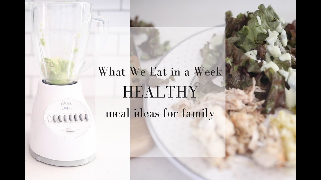 What we eat in a week easy healthy meal ideas for family youtube what we eat in a week easy healthy meal ideas for family forumfinder Images