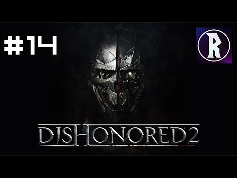 Dishonored 2: Corvo #14 - The Royal Conservatory, Part I