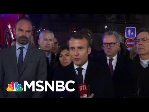 President Emmanuel Macron: We Will Rebuild Notre Dame Together | Hardball | MSNBC