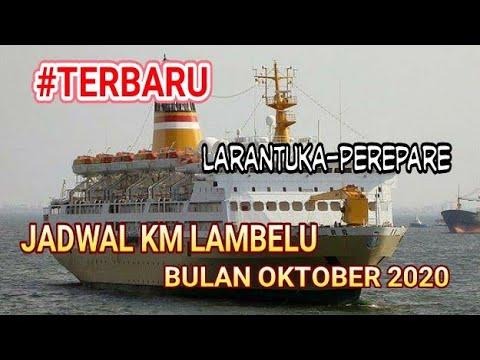 Terbaru Jadwal Km Lambelu Bulan Oktober 2020 Youtube