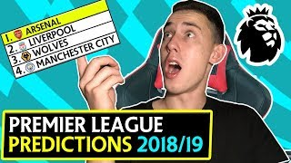 2018/2019 PREMIER LEAGUE PREDICTIONS !