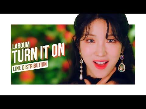 • LABOUM • Turn It On • Line Distribution • 라붐 • 불을 켜 •
