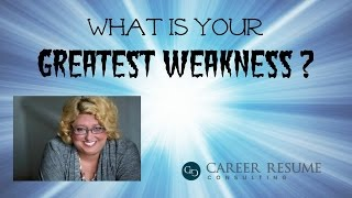 Executive Job Interview Advice: Answering the Greatest Weakness Question