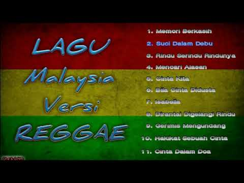 "Lagu Malaysia Terbaik Versi Reggae - ""Suci Dalam Debu, Mencari Alasan, Gerimis Mengundang"""