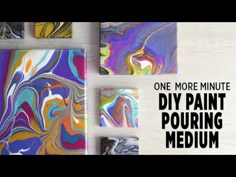 One More Minute Paint Pouring Using A Diy Pouring Medium