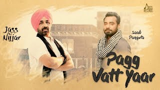 Pagg Vatt Yaar | ( Full HD) | Jass Nijjar | New Punjabi Songs 2019 | Jass Records