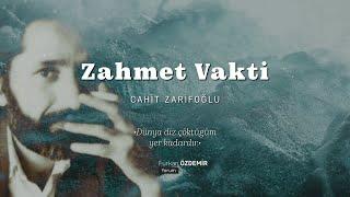 Cahit Zarifoğlu  Zahmet Vakti