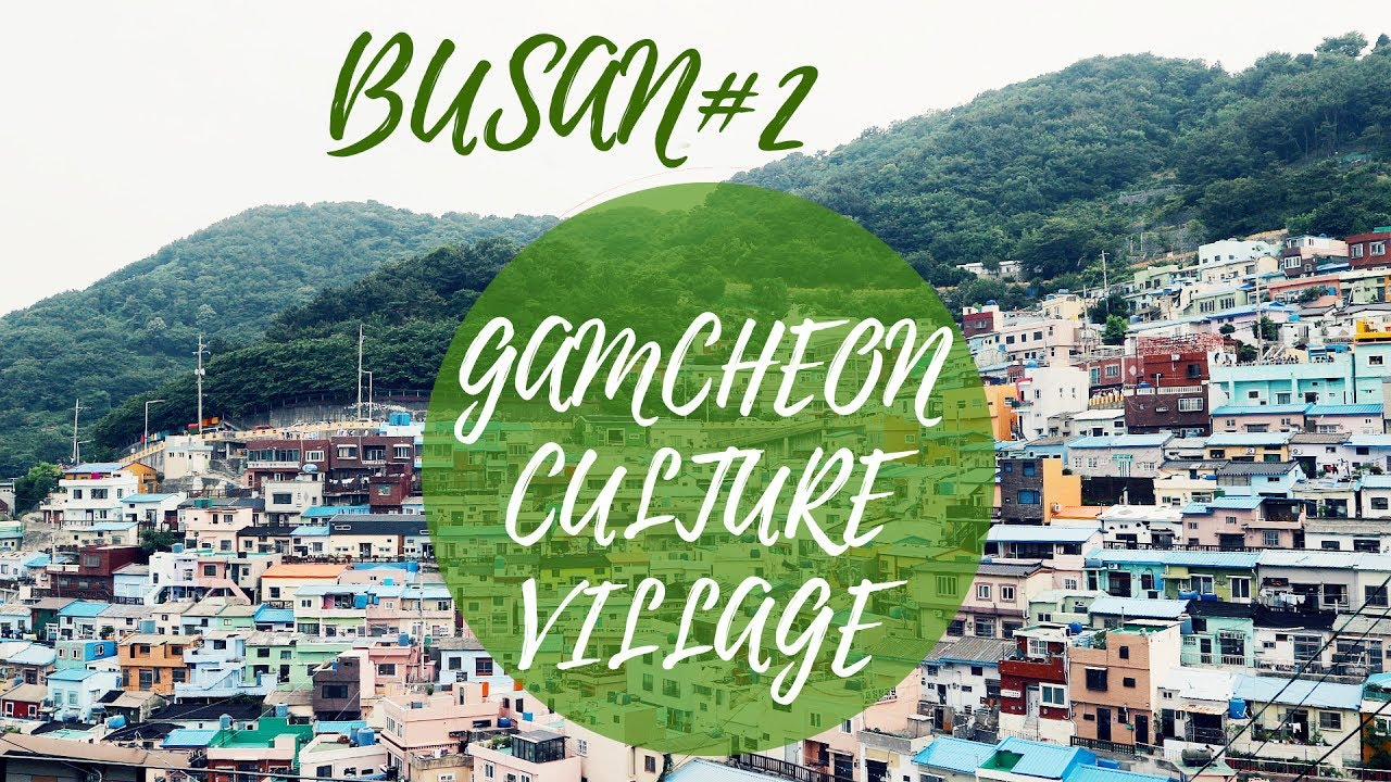 korea trip 2017 - beautiful busan#2 | gamcheon culture village