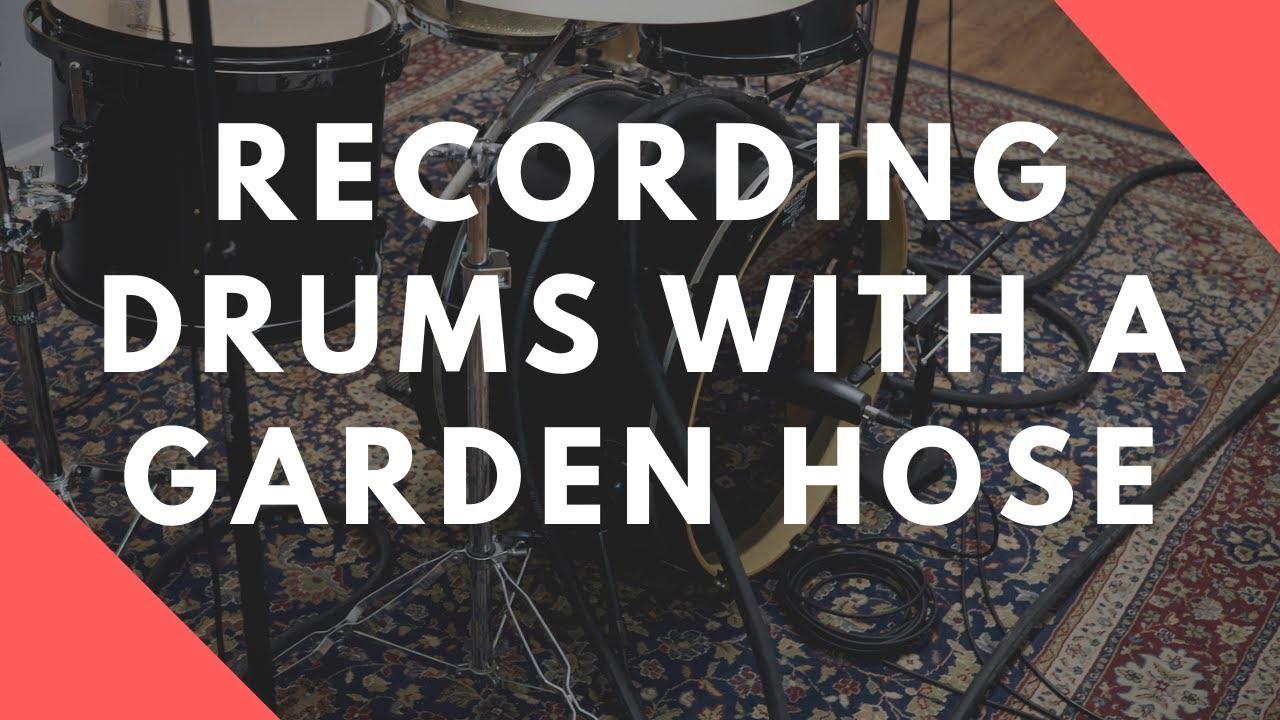 Unconventional Recording Techniques: The Garden Hose Drum Mic