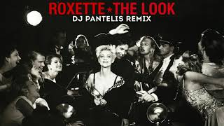 Roxette The Look DJ Pantelis Remix.mp3