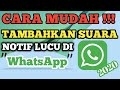 Gampang Banget!!! Cara Menambahkan Nada Notif Lucu di WhatsApp