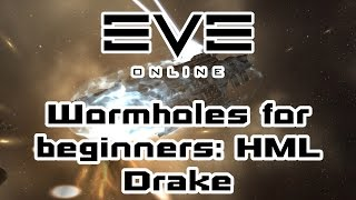 Eve Online - Wormholes for beginners: HML Drake