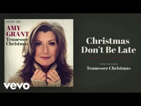 Amy Grant - Christmas Don't Be Late (Audio)