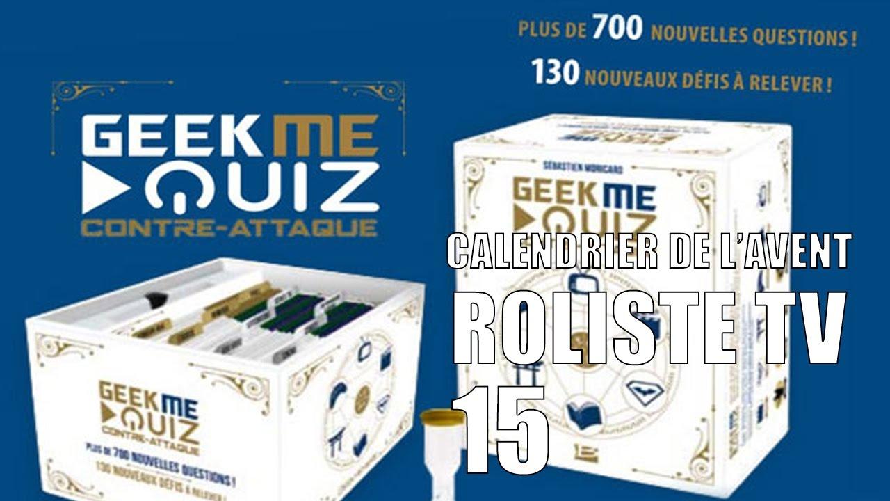Calendrier Avent Geek.Calendrier De L Avent Jour 15 Geek Me Quizz