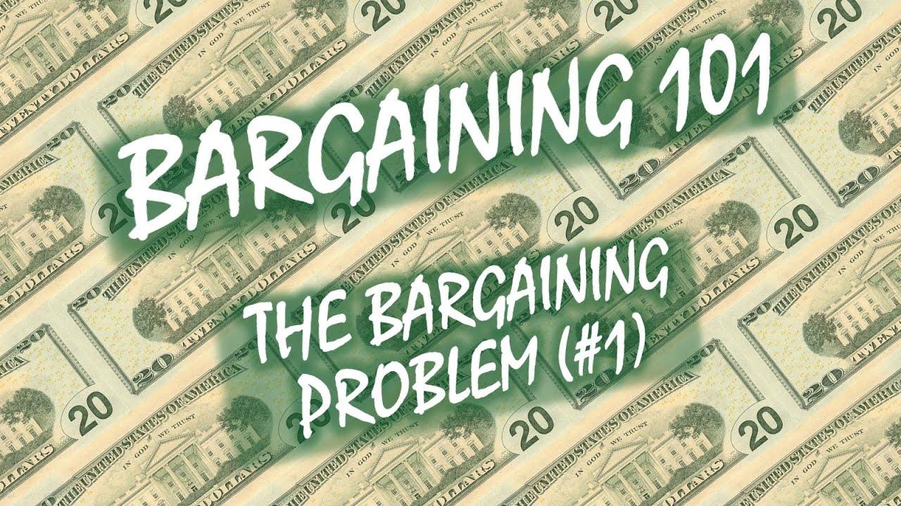 Bargaining 101 (#1): Introduction (The Bargaining Problem)