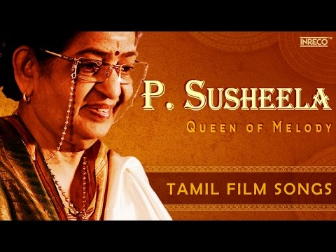 Evergreen P Susheela Melody Queen  Hit Tamil Film Songs  Kannadasan  Ilaiyaraaja