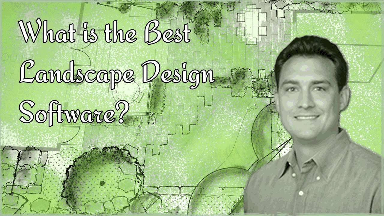 What Is The Best Landscape Design Software?