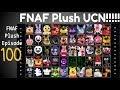 FNAF Plush Episode 100   (UCN) Jumpscares