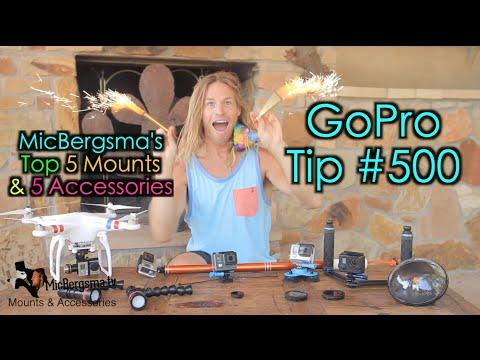 MicBergsma's Top 5 Mounts / 5 Accessories - GoPro Tip #500 !!!