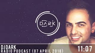 Dj Dark @ Radio Podcast (07 April 2018)