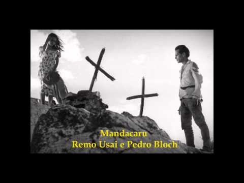Mandacaru - Remo Usai e Pedro Bloch