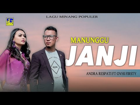 Andra Respati Feat Ovhi Firsty - Manunggu Janji [Lagu Minang Official Video]
