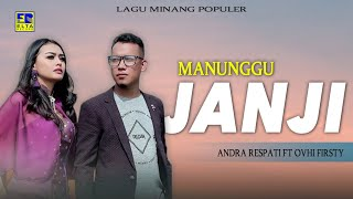 Gambar cover Andra Respati Feat Ovhi Firsty - Manunggu Janji [Lagu Minang Official Video]