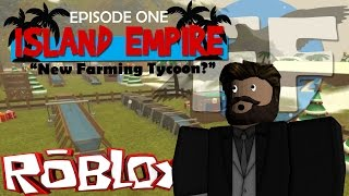 "[ROBLOX Lets Play!] Island Empire ""New Farming Tycoon?"" - Episode 1"