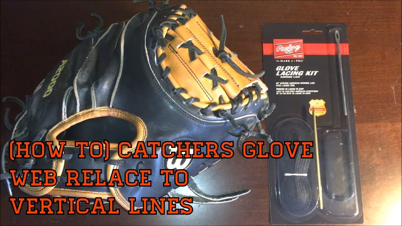 (How To) Catchers Glove Web Relace To Vertical Lines
