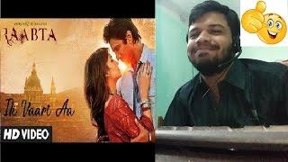 Ik Vaari Aa Song|Raabta|Sushant Singh,Kriti Shanon|Arijit Singh|Reaction