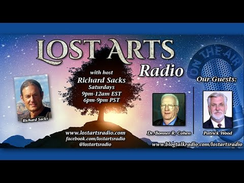 Lost Arts Radio Show #48 (12/12/15) - Special Guests Bonner Cohen and Patrick Wood